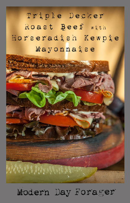 Triple Decker Roast Beef with Horseradish Kewpie Mayonnaise by Modern Day Forager